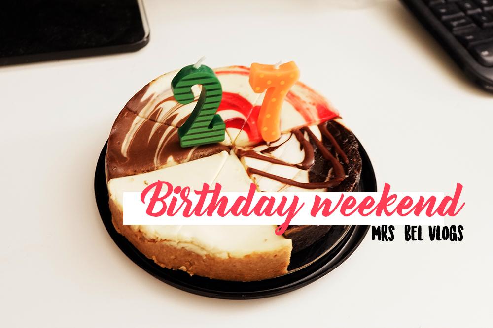 VLOG #3: Birthday Weekend!